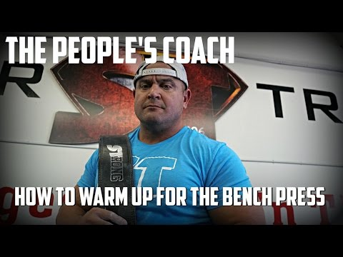 The People's Coach:  How To Warm Up for The Bench Press