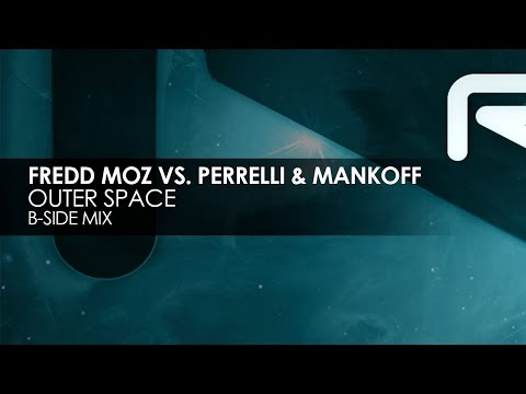 Fredd Moz vs. Perrelli & Mankoff - Outer Space (B-Side Mix)