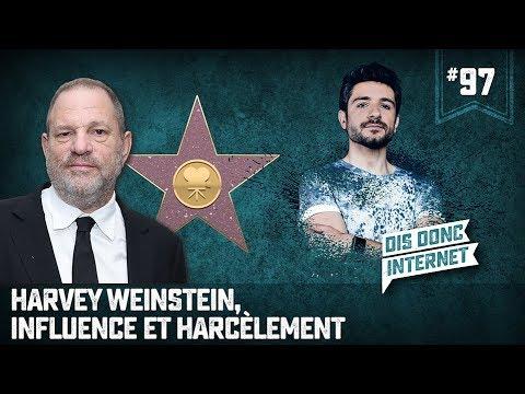 Harvey Weinstein, influence et harcèlement... VERINO #97 // Dis donc internet...