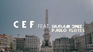 CEF Feat SHARAM DINIZ | PAULO FLORES DICA DOS PAPOITES [ TEASER ]