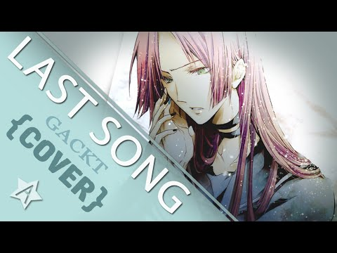 【暗黒】GACKT  Last Song  【Thank you for 8k subs!】