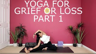Yoga For Grief or Loss - Part 1