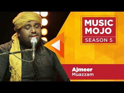Ajmeer - Muazzam Sufi band - Music Mojo Season 5 - Kappa TV