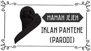 Iklan Pantene Anggun Parodi Mamah Jejeh