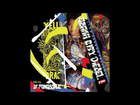 DJ PANASONIC - Osaka City Diesel Vol.2【FULL MIXTAPE】