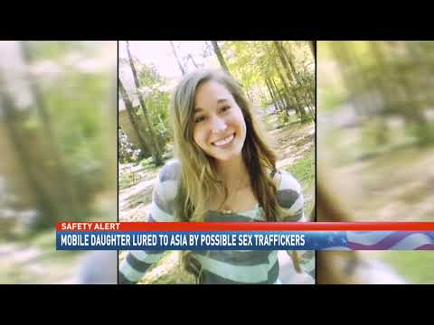 Mobile daughter lured to Asia by possible sex traffickers - NBC 15 News, WPMI