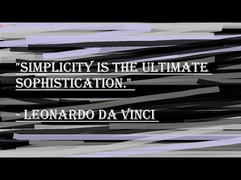 Weekly Aphorism: Simplicity is the Ultimate Sophistication