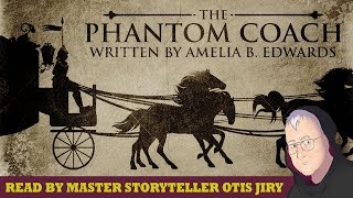 """The Phantom Coach"" classic tale by Amelia B. Edwards ― fiction performed by Otis Jiry"