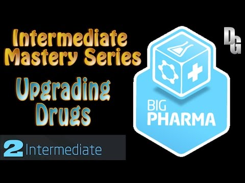 Big Pharma ► Episode 2 ► Upgrading Meds - Intermediate Mastery Series!