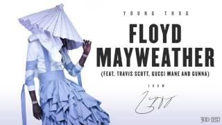 Young Thug Floyd Mayweather feat. Travis Scott, Gucci Mane and Gunna.mp3