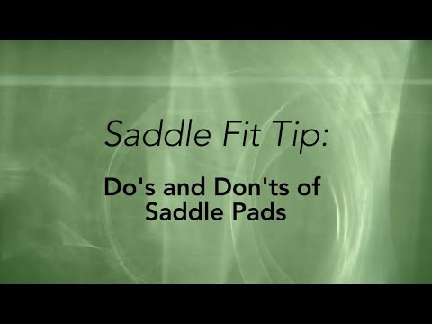 Do's and Don'ts of Saddle Pads - courtesy of SaddleFit4Life®