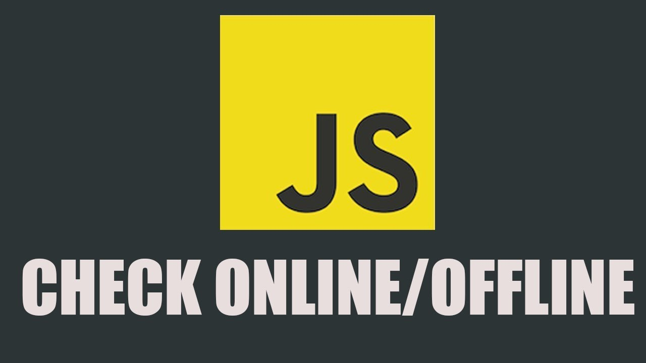 How to Check Whether User Online/Offline in Javascript