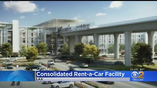 New LAX Project Will Put All Car Rental Agencies Under 1 Roof