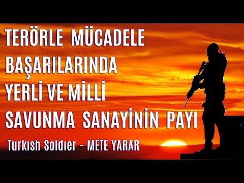 YERLİ SAVUNMA SANAYİ İLE TERÖRLE M�LE BAŞARILARI  - METE YARAR