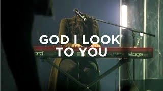 God I Look to You + (Spontaneous Worship) - Amanda Cook | Bethel Music
