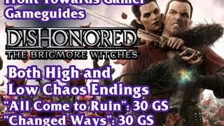 Dishonored: Brigmore Witches: Low and High Chaos Endings