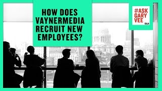 how does vaynermedia recruit new employees?