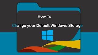 How to Change default PC Storage/Desktop/Download Folder