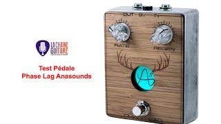 Test Pédale : la Phase Lag d'Anasounds, un excellent phaser
