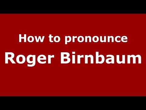 How to pronounce Roger Birnbaum (American English/US) - PronounceNames.com