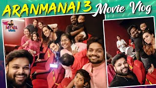 Aranmanai 3 Movie Vlog With Family And Celebrities   Myna Wings