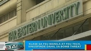 BP: Klase sa FEU-Manila at FEU-Tech, sinuspinde dahil sa bomb threat