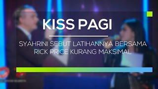 Syahrini Sebut Latihannya Bersama Rick Price Kurang Maksimal - Kiss Pagi