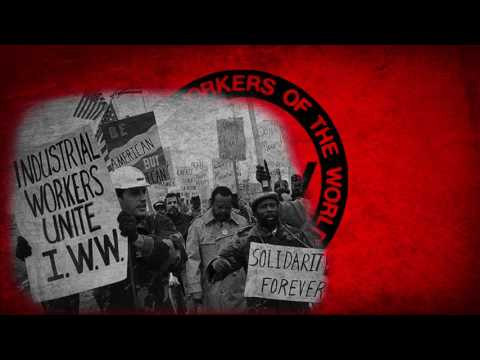 Solidarity Forever - IWW Song (With Lyrics)
