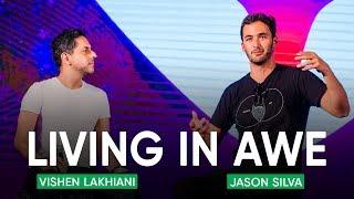 Living in Awe...Vishen Lakhiani interviews Jason Silva