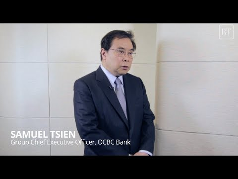 Views From The Top: Samuel Tsien, Group CEO, OCBC Bank