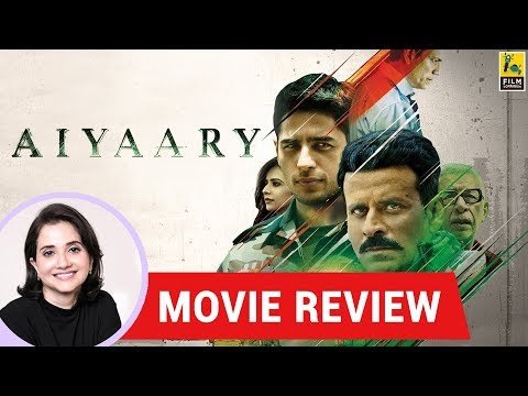 Anupama Chopra's Movie Review of Aiyaary | Manoj Bajpayee | Sidharth Malhotra