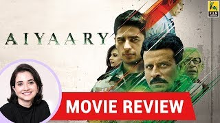 Anupama Chopra's Movie Review of Aiyaary | Manoj Bajpayee | Sidharth Malhotra