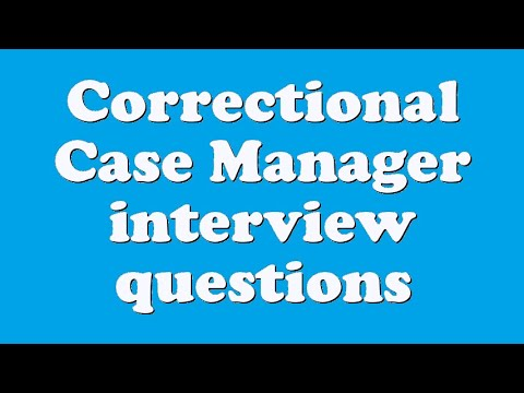 Correctional Case Manager Interview Questions   YouTube  Case Manager Interview Questions