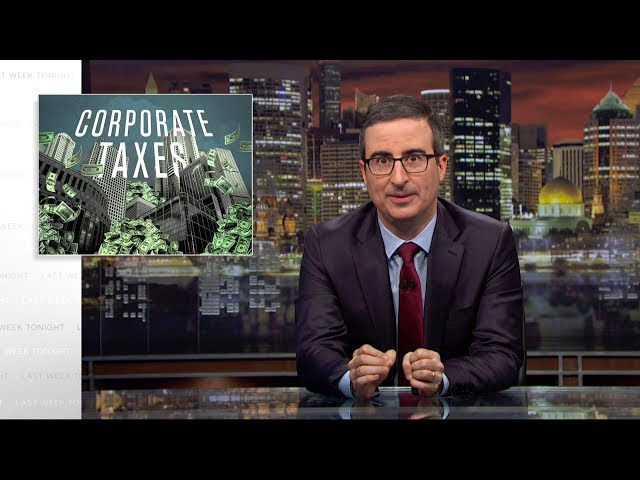 Corporate Taxes: Last Week Tonight with John Oliver (HBO)