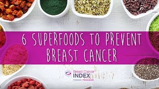 6 Superfoods to Prevent Breast Cancer
