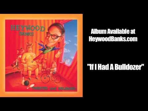 If I Had A Bulldozer ( Bulldozer, Bulldozer song,The Bulldozer song)