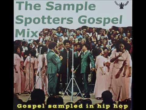 The Sample Spotters Gospel Mix: Gospel Sampled in Hip Hop (Full Mix) (2017)