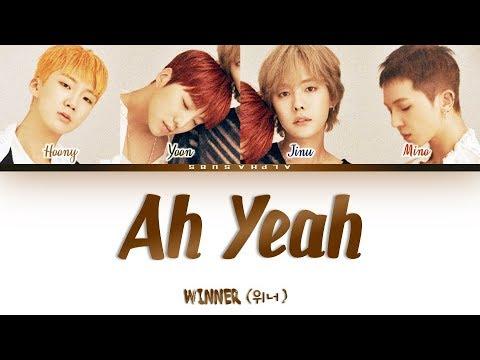 WINNER (위너) - AH YEAH [아예] Color Coded Lyrics/가사 [Han Rom Eng]