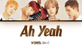 Gambar cover WINNER (위너) - AH YEAH [아예] Color Coded Lyrics/가사 [Han|Rom|Eng]