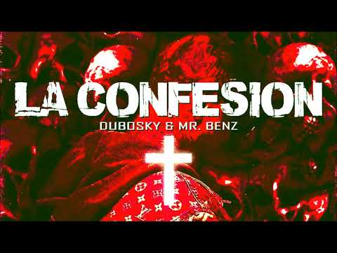 DUBOSKY & MR BENZ - LA CONFESION
