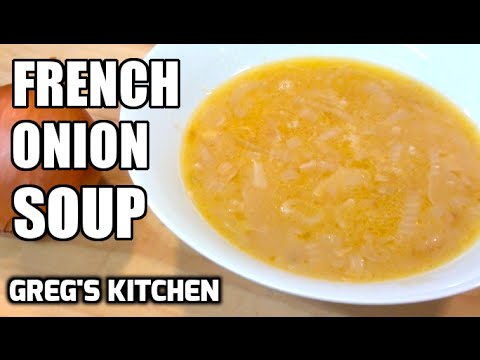 HOW TO MAKE FRENCH ONION SOUP - Greg's Kitchen