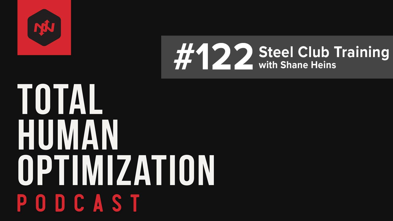 #122 Steel Club Training | Total Human Optimization Podcast