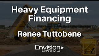 Heavy Equipment Financing | Renee Tuttobene