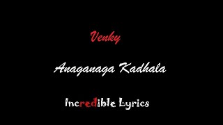 Anaganaga Kadhala Song || Venky Movie || Incredible Lyrics || Black Screen Lyrical Videos