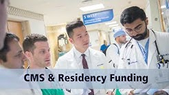 CMS and Residency Funding