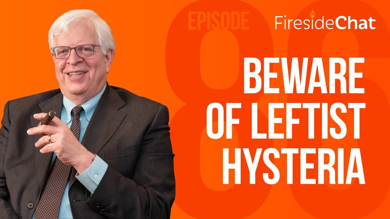 PragerU - Fireside Chat Ep. 86 - Beware of Leftist Hysteria