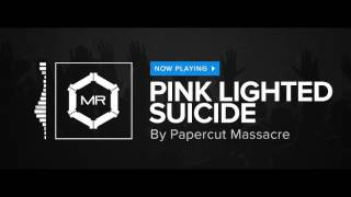 Watch Papercut Massacre Pink Lighted Suicide video
