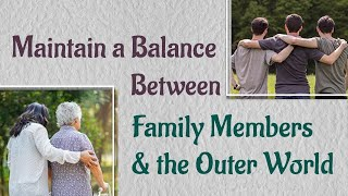 Maintain a Balance Between Family Members and the Outer World