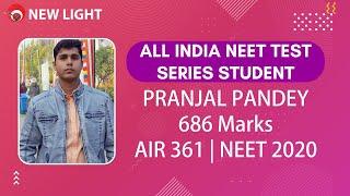 Pranjal Pandey | 686 Marks | AIR 361| NEET 2020 | ALL INDIA NEET TEST SERIES STUDENT