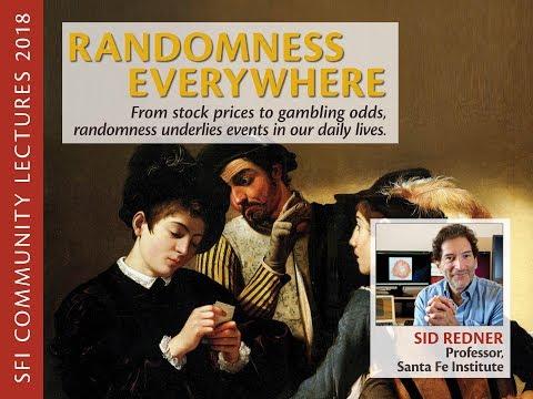 SFI Community Lecture - Sid Redner - Randomness Everywhere